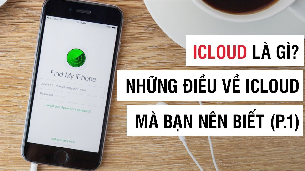 iCloud là gì? Những điều về iCloud mà bạn nên biết | Điện Thoại Vui
