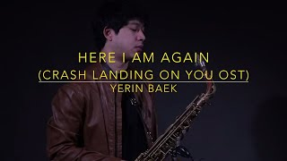 Baek Yerin (백예린) - Here I Am Again (다시 난, 여기) Crash Landing On You OST (Saxophone Cover)
