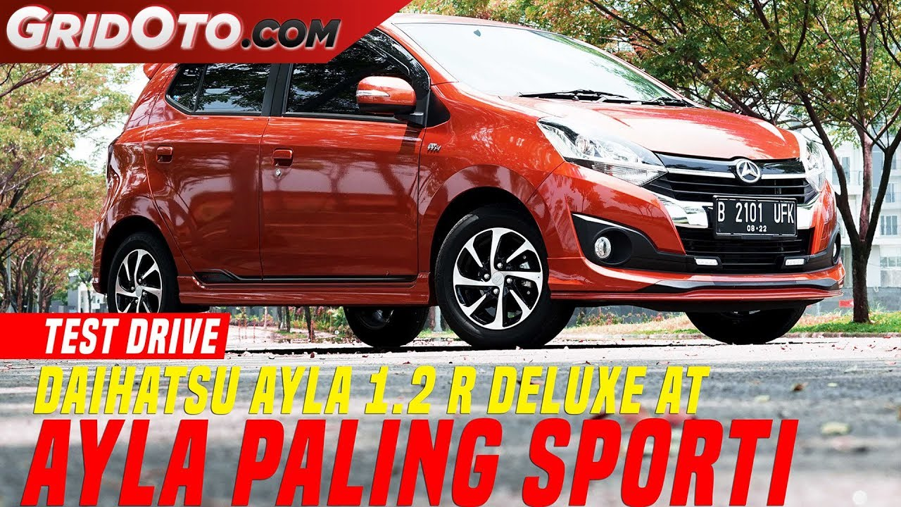 Daihatsu Ayla 1 2 R Deluxe AT Test Drive GridOto YouTube