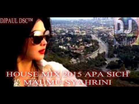 SYAHRINI-APA SICH MAUMU HOUSE MUSIC 2015-DJPAUL DSC™