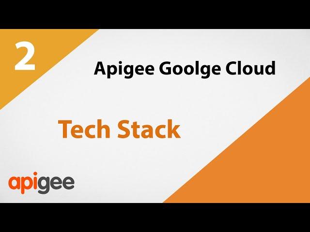 Apigee Tech Stack  | Google Cloud Apigee Tutorial