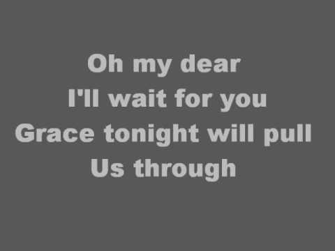 Oh My Dear - Tenth Avenue North with lyrics
