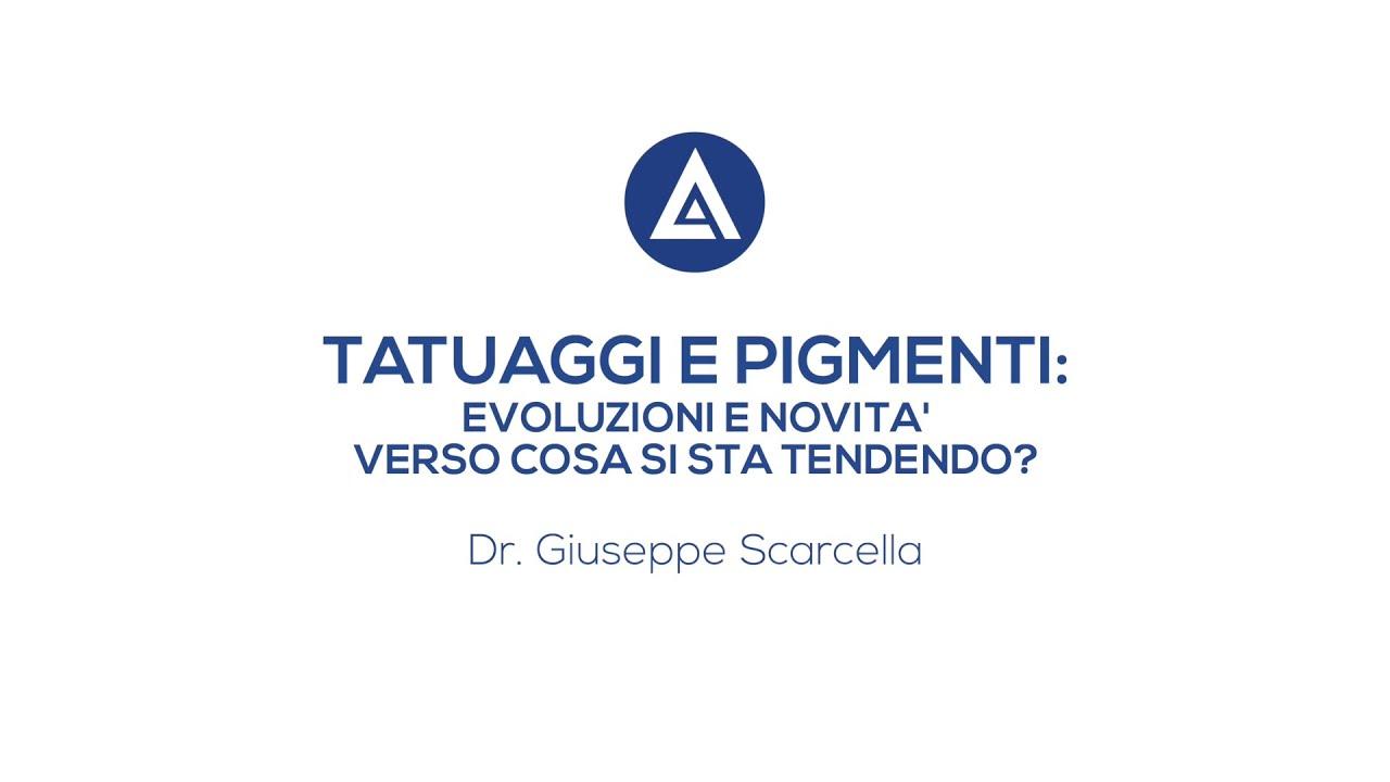 TATUAGGI E PIGMENTI: EVOLUZIONI E NOVITA' - Videointervista Dott. Giuseppe Scarcella