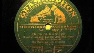 Ich bin die fesche Lola - Ben Berlin Orch.- 1930