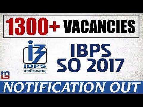 1300 + Vacancies | IBPS SO 2017 Notification Released | Sarkari Naukri