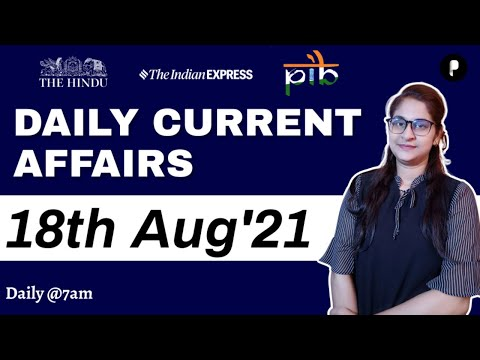 Current Affairs Daily | Current Affairs Today | 18th August 2021 | Daily @7AM