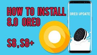 How To Install Oreo 8.0 Samsung Galaxy S8/S8+ (Exynos)
