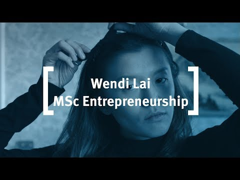 Cass Business School: Wendi Lai - MSc Entrepreneurship