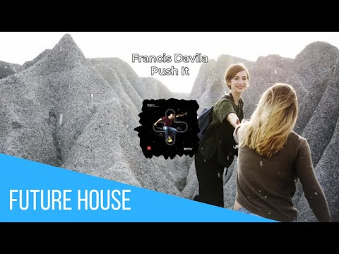 Francis Davila - Push It (Cover Video) - #FutureHouse #AfroHouse