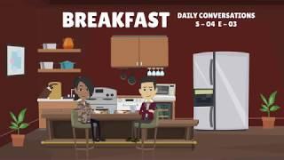 Learn English Conversation - 03 (Season - 04) - Breakfast | Daily English Conversations thumbnail