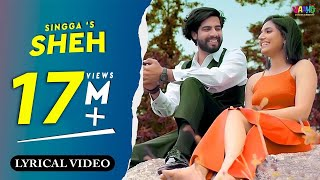 Sheh | Singga Ft. Ellde Fazilka | Lyrical Video Song | New Punjabi Songs 2019 | Vaaho Entertainments