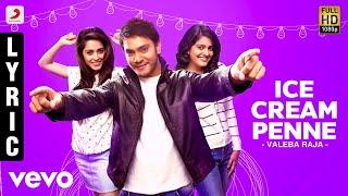 Valeba Raja - Ice Cream Penne Lyric | Santhanam | Sethu | Vishakha Singh