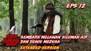 Download Video Dari Siluman Air Hingga Dewi Medusa, Semua Dikalahkan Sembara Part 1 - Misteri Gunung Merapi Eps 12 MP3 3GP MP4