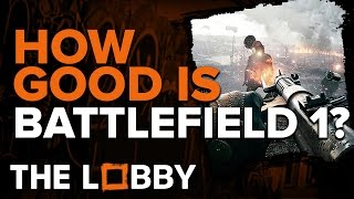 How Good is Battlefield 1? - The Lobby
