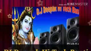 Bola a kanwariya DJ Deepak hi tech Basti