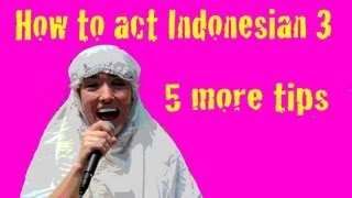 Thumbnail of #3 How to act Indonesian (5 More Tips)