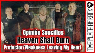 Opinión Heaven Shall Burn - Protector/Weakness Leaving My Heart