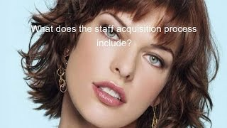 What does the staff acquisition process include?