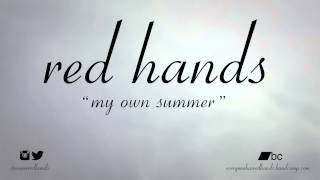 "Red Hands: ""My Own Summer (Shove It)"" Deftones cover"