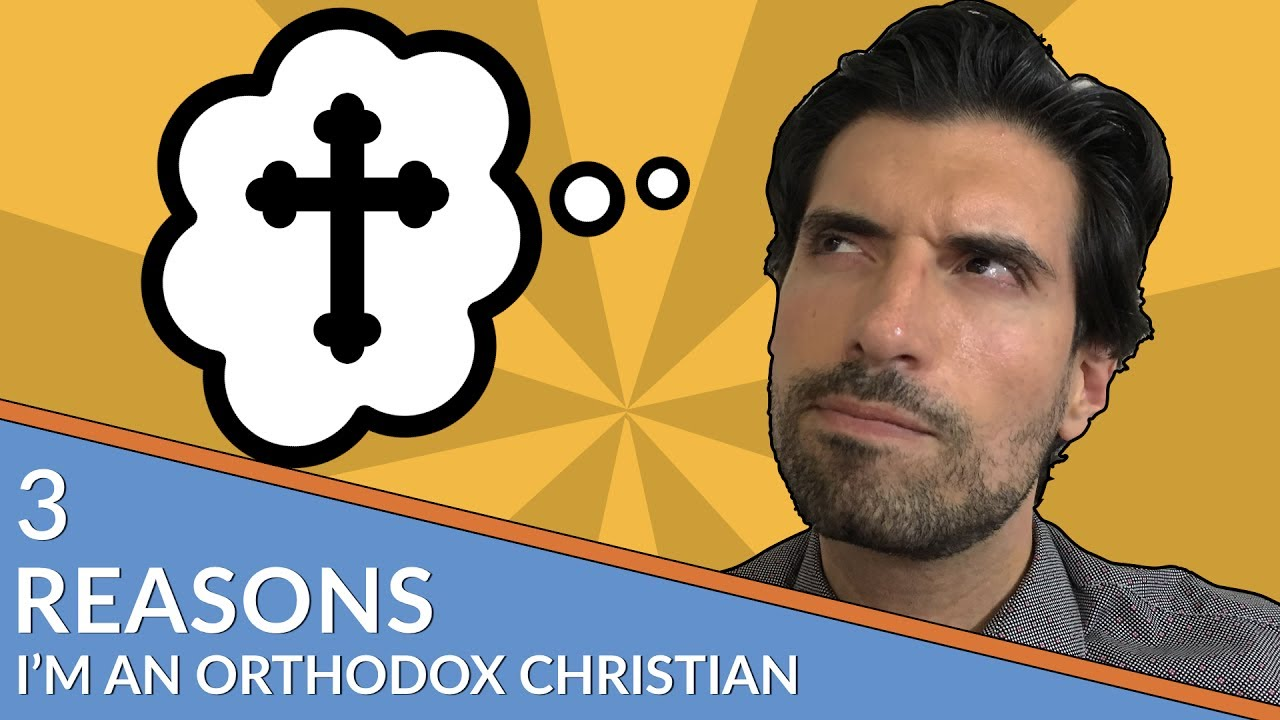 3 Reasons I'm an Orthodox Christian