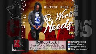 RuffTop Rock I - The World Needs Love (Official Audio 2020)