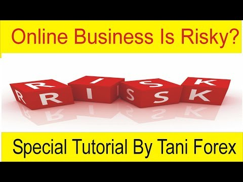 Online Business is Risky are Not ? Special 2018 Tutorial by Tani Forex in Urdu and Hindi