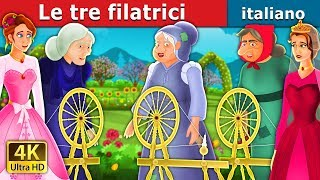 Le tre filatrici | The Three Spinners Story | Storie Per Bambini | Fiabe Italiane
