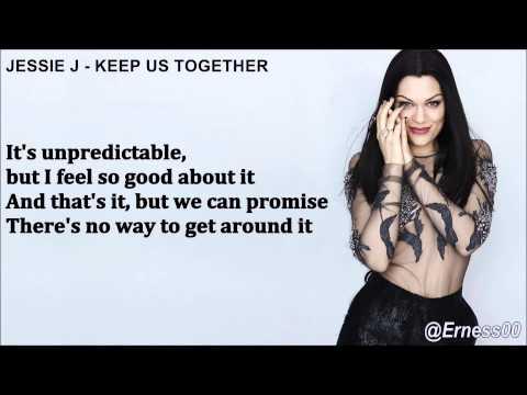 Jessie J - Keep Us Together (+Lyrics)