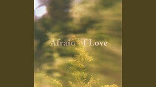 Play Afraid of Love