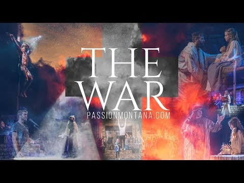 The War Theatrical Production (Easter 2018 Missoula, MT)