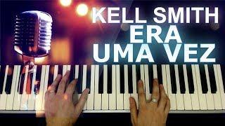 Baixar Kell Smith - Era Uma Vez (Piano e Teclado Tutorial)