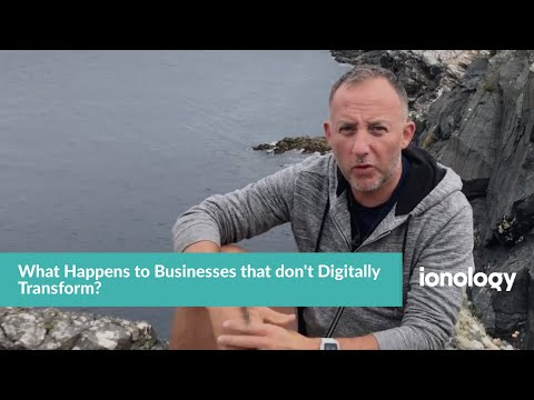 Q1: What Happens to Businesses that don't Digitally Transform?