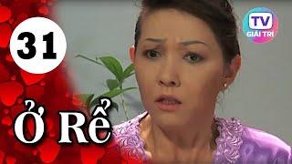 Ở Rể - Tập 31 | Giải Trí TV Phim Việt Nam 2019