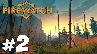 Прохождение Firewatch: Часть 2 - Пьяные девушки