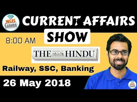8:00 AM - CURRENT AFFAIRS SHOW 26 May | RRB ALP/Group D, SBI Clerk, IBPS, SSC, KVS, UP Police