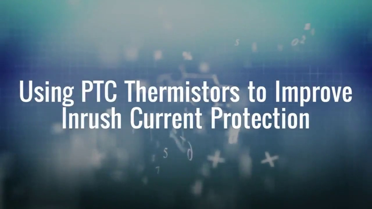 PTC Thermistors For Inrush Current Limiting | Ametherm