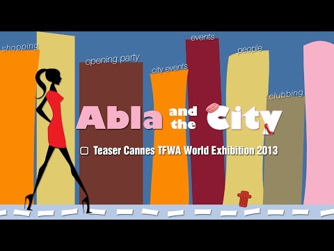 Abla and the City - Episode 3 - Teaser du reportage sur le Cannes TFWA World Exhibition 2013