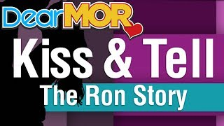 "Dear MOR: ""Kiss And Tell"" The Ron Story 11-11-16"