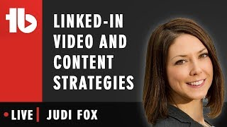 Linkedin video and Content Strategies - Hosted by Judi Fox