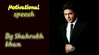 Shahrukh Khan Motivational Speech How He Become Success By Shahrukh Khan