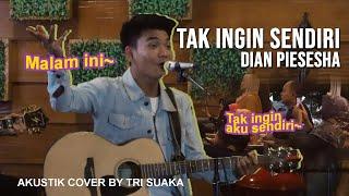 Download lagu Live Banyuwangi - TAK INGIN SENDIRI - DIAN PIESESHA LIRIK LIVE AKUSTIK COVER BY TRI SUAKA