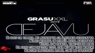Grasu XXL feat. Ami - Deja Vu (Versuri)