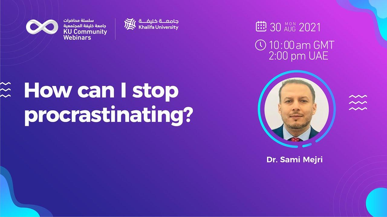 How can I stop procrastinating? by Dr. Sami Mejri