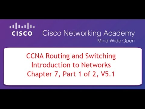 NETACAD CCNA Course 1 Chapter 7, Part 1 of 2, V5.1 - YouTube