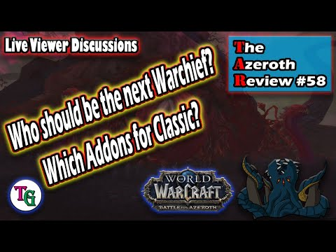 The Azeroth Review #58 Addons for Classic WoW and how the next expansion is buggered
