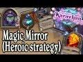 HEROIC Magic Mirror with standard deck strategy. (Karazhan Adventure)