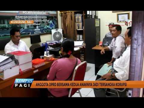 Anggota DPRD Dan 2 Anaknya Jadi Tersangka Kasus Korupsi Di Bali