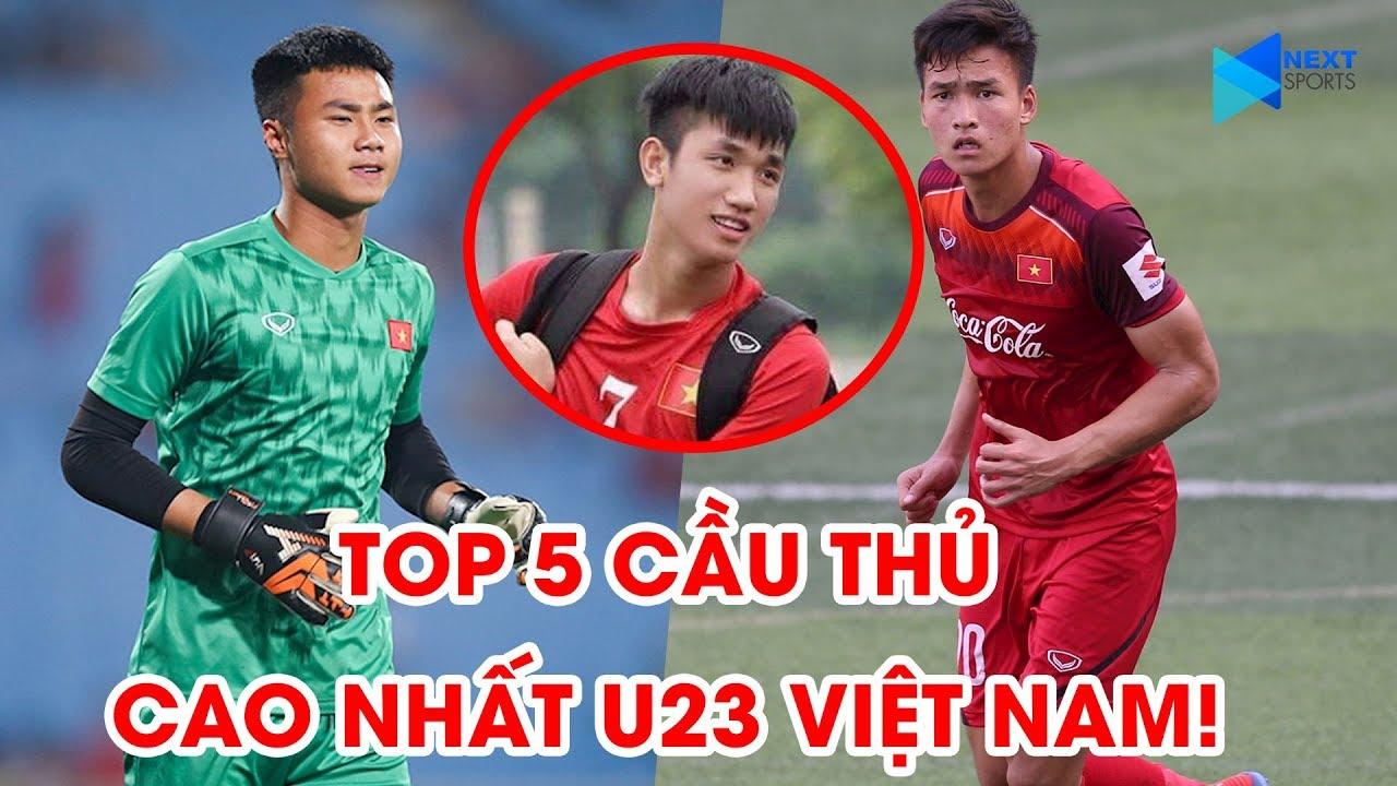 Top 5 cầu thủ cao nhất U23 Việt Nam tại VCK U23 châu Á 2020 | NEXT SPORTS