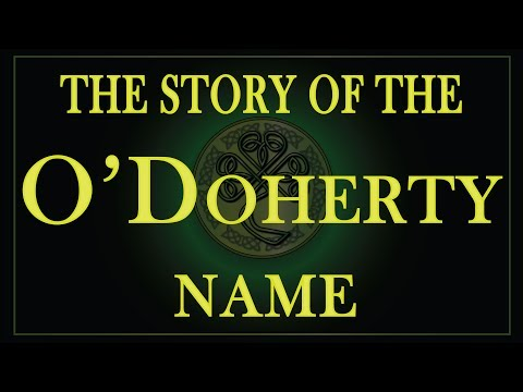 The story of the name O'Doherty, Doherty, Docherty.
