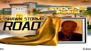 Shawn Storm – Road (Raw) [Success Riddim] - July 2016